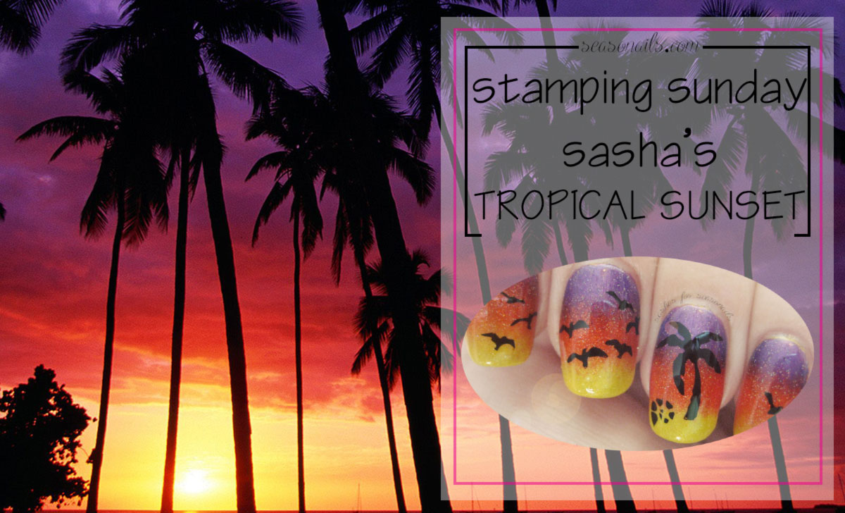Stamping Sunday Tropical Sunset nails tutorial