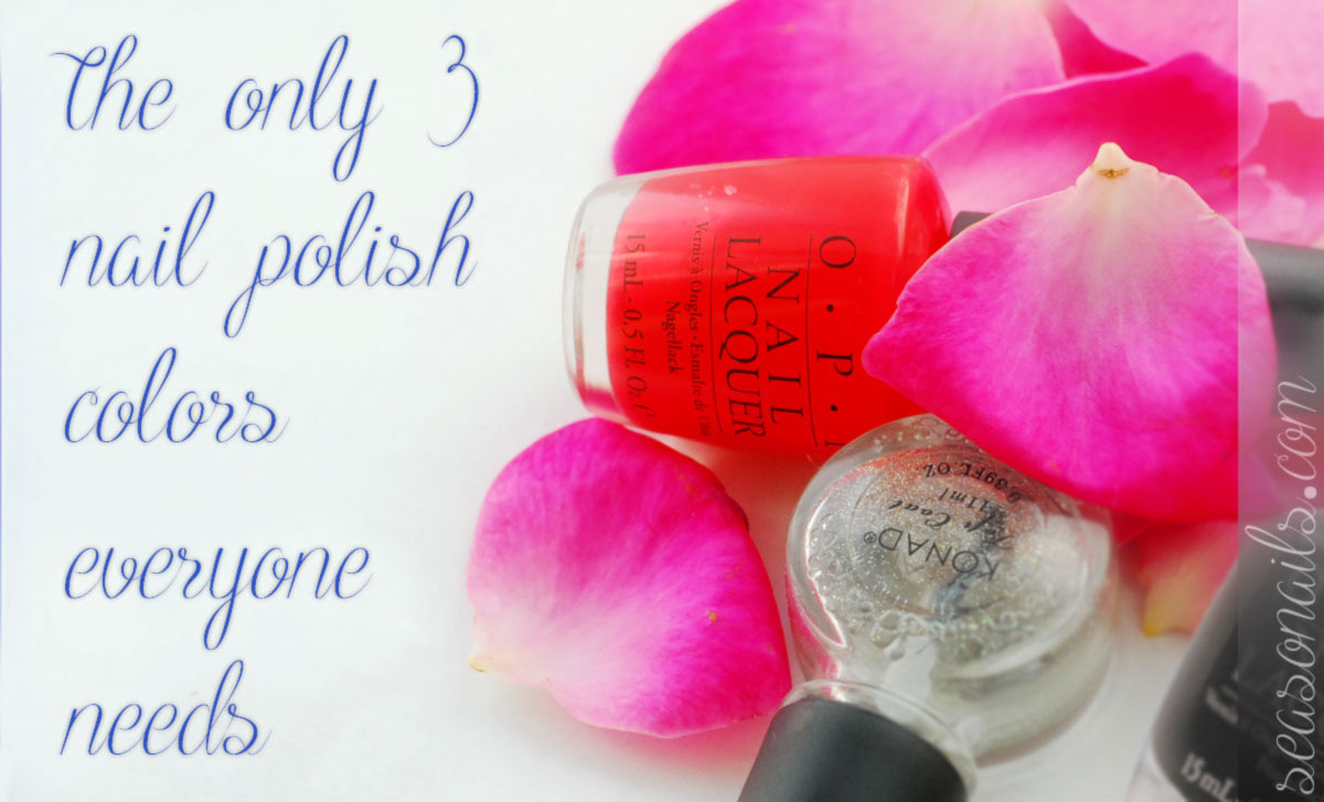 the only 3 nail polishes you ll ever need